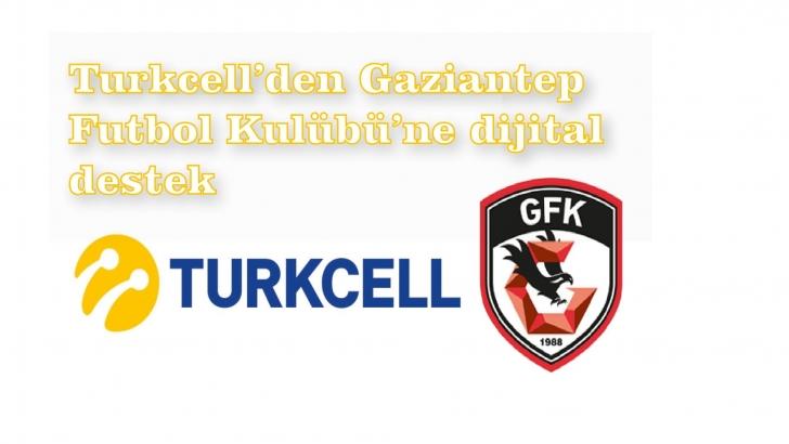 Turkcell'den Gaziantep Futbol Kulübü'ne dijital destek
